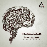 Timelock – Impulse (Live Version)