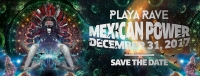 PLAYA RAVE Mexican Power | 31 December 2017